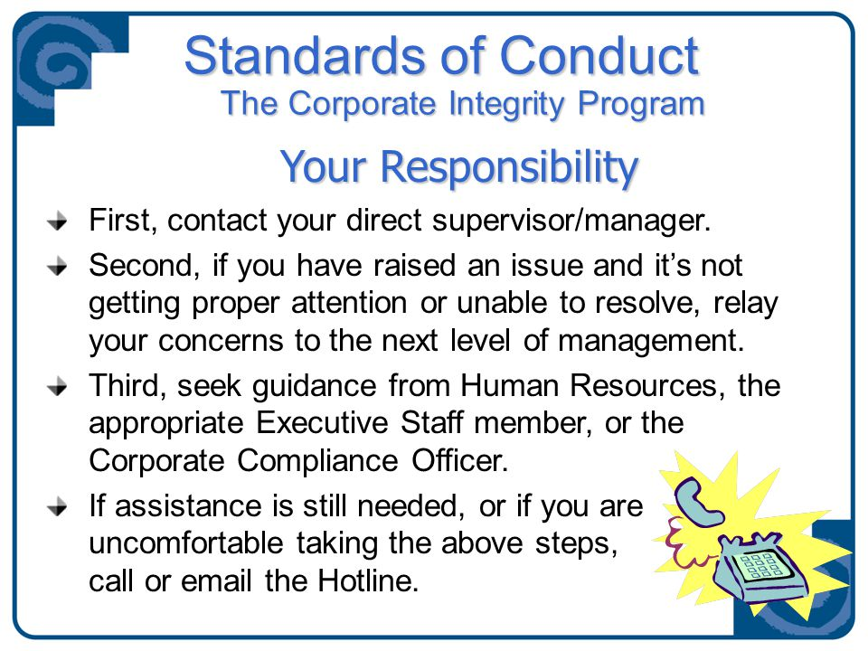 First, contact your direct supervisor/manager.