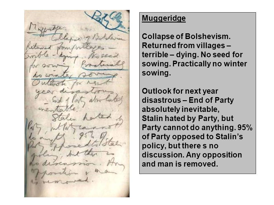 Muggeridge Collapse of Bolshevism. Returned from villages – terrible – dying.