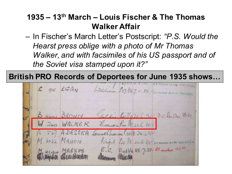 1935 – 13 th March – Louis Fischer & The Thomas Walker Affair –In Fischer's March Letter's Postscript: P.S.