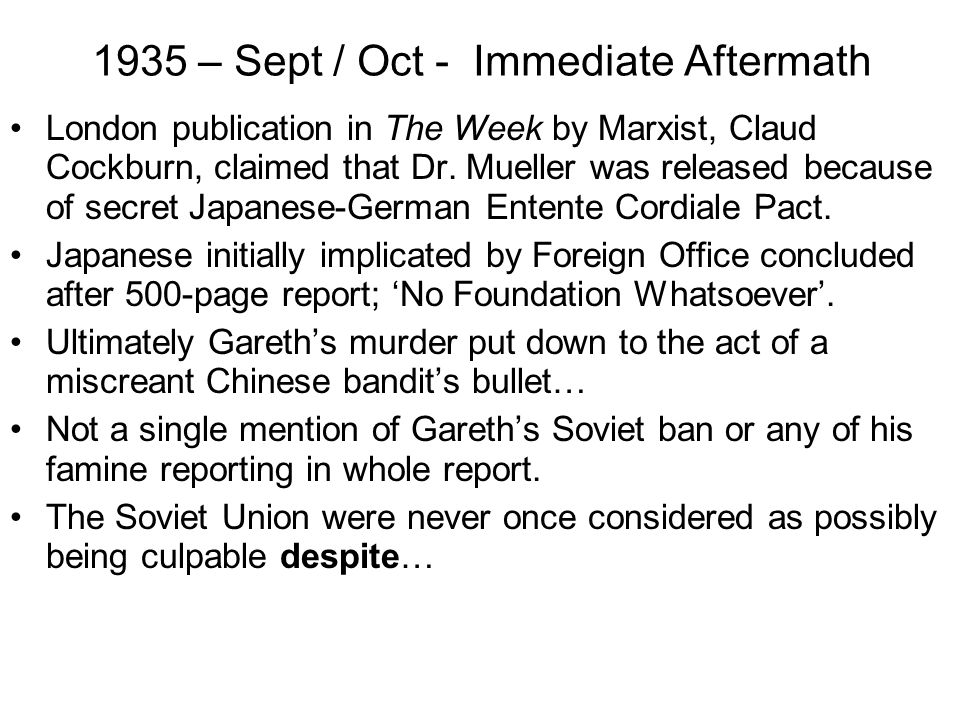 1935 – Sept / Oct - Immediate Aftermath London publication in The Week by Marxist, Claud Cockburn, claimed that Dr.