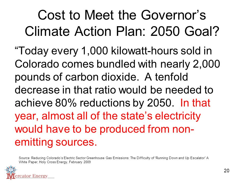 20 Cost to Meet the Governor's Climate Action Plan: 2050 Goal.