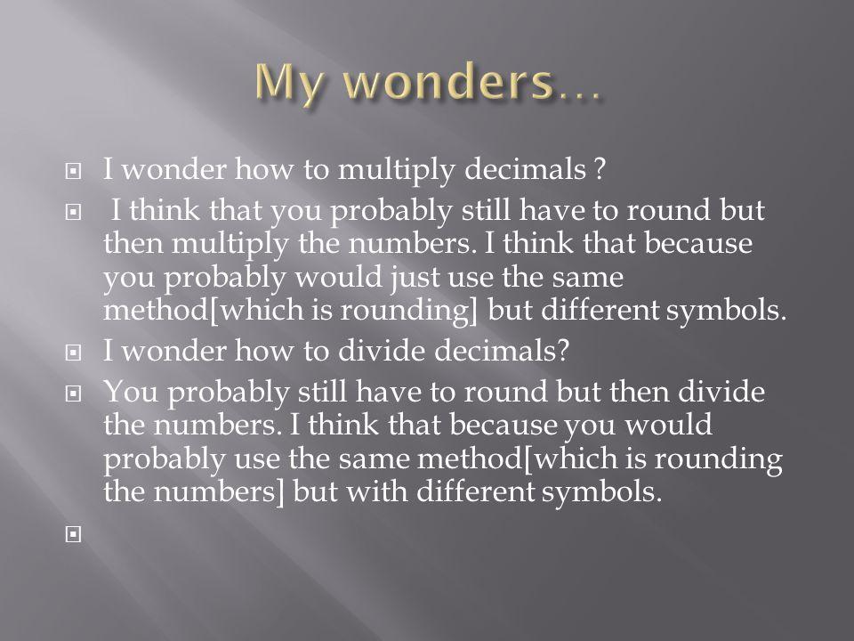  I wonder how to multiply decimals .