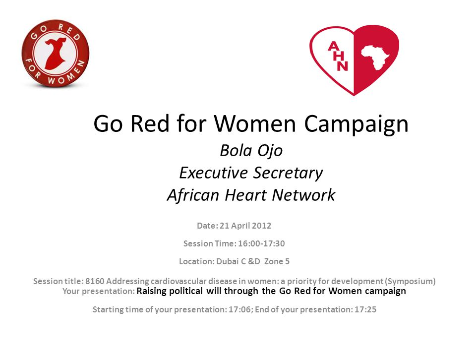 GO RED FOR WOMEN is a multi-national campaign targeting women to increase awareness and understanding that cardiovascular disease is their number one killer.