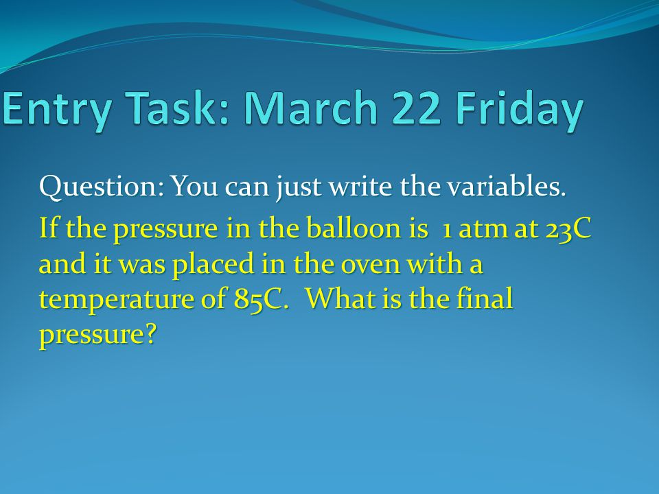 2.A quantity of gas under a pressure of 2.25 atm has a volume of 345 cm 3.