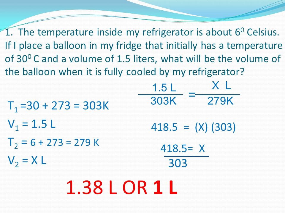 1. The temperature inside my refrigerator is about 6 0 Celsius.
