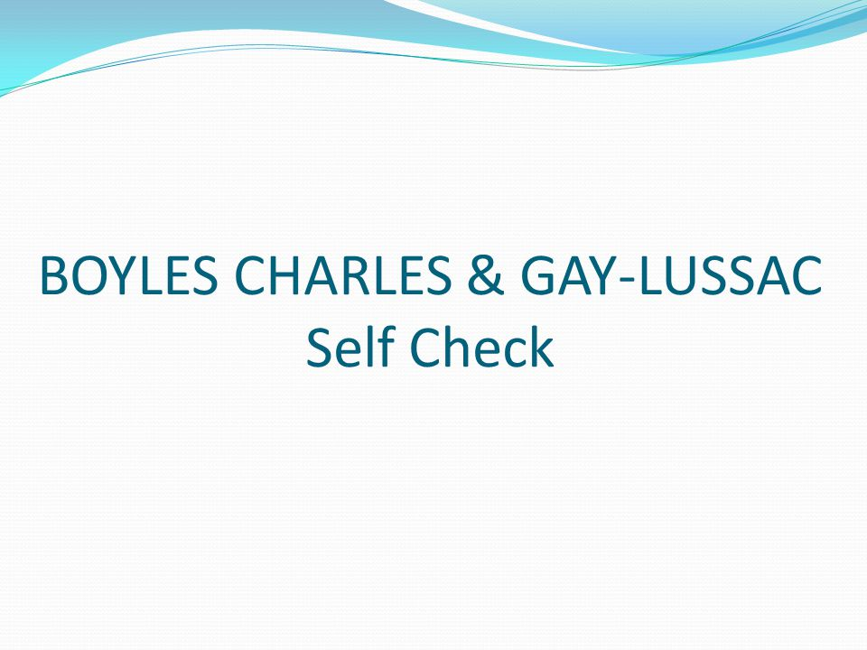 BOYLES CHARLES & GAY-LUSSAC Self Check