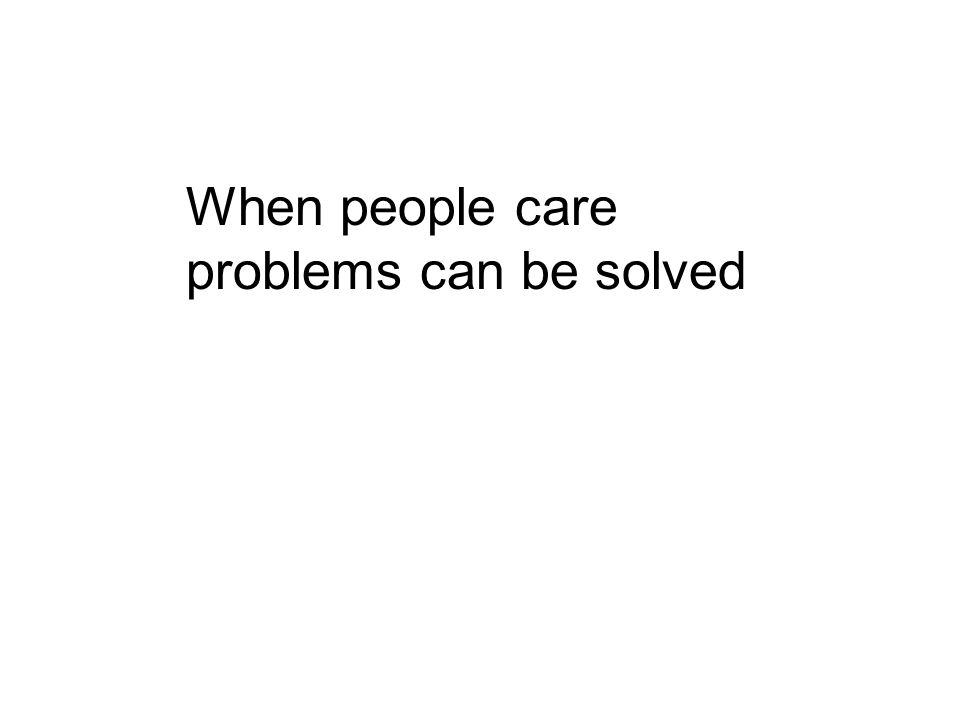 When people care problems can be solved