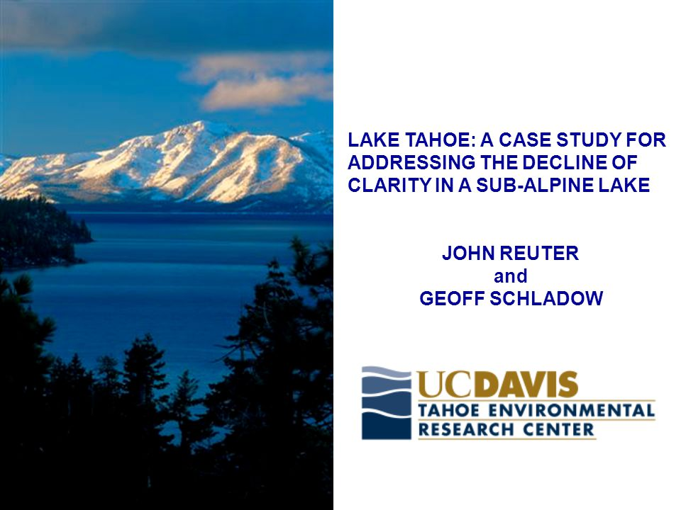 Lake Tahoe UC Davis San Francisco Los Angeles