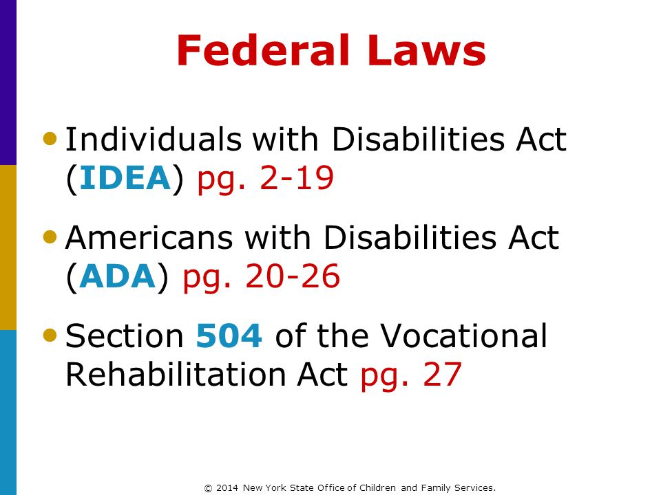 Federal Laws Individuals with Disabilities Act (IDEA) pg.