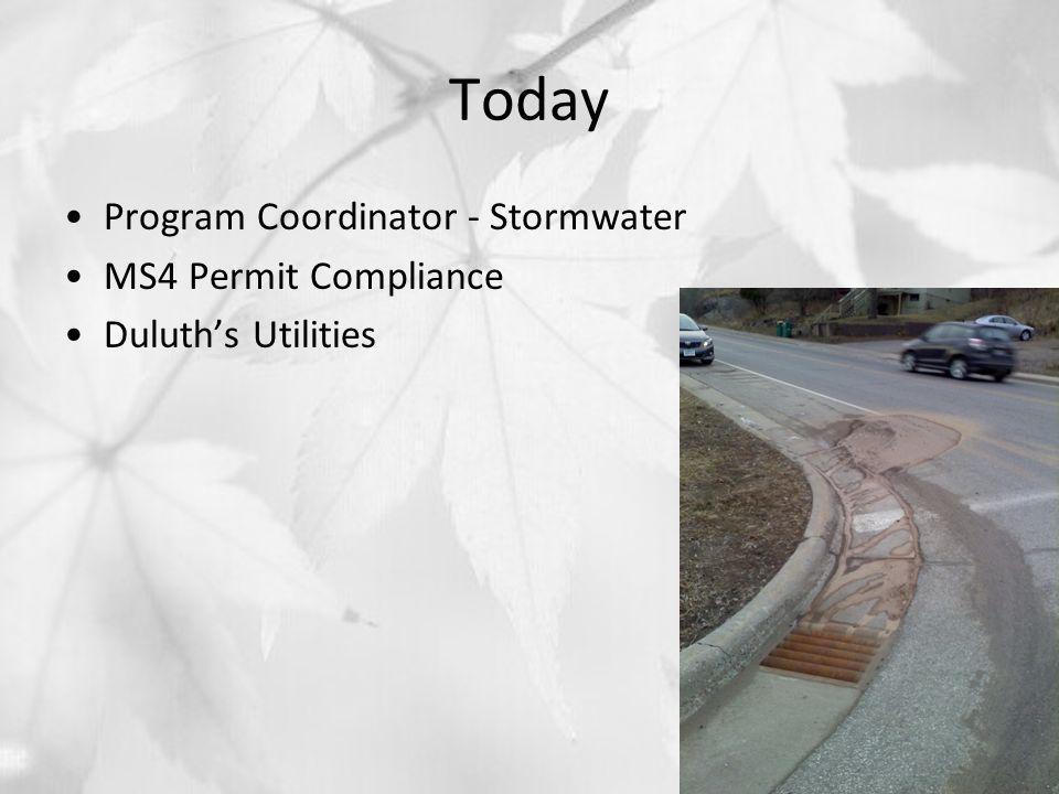 Today Program Coordinator - Stormwater MS4 Permit Compliance Duluth's Utilities