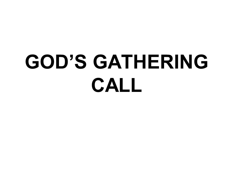 GOD'S GATHERING CALL