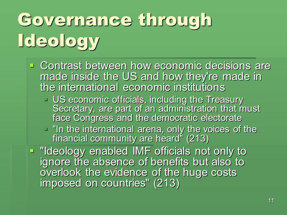 11 Governance through Ideology  Contrast between how economic decisions are made inside the US and how they're made in the international economic ins