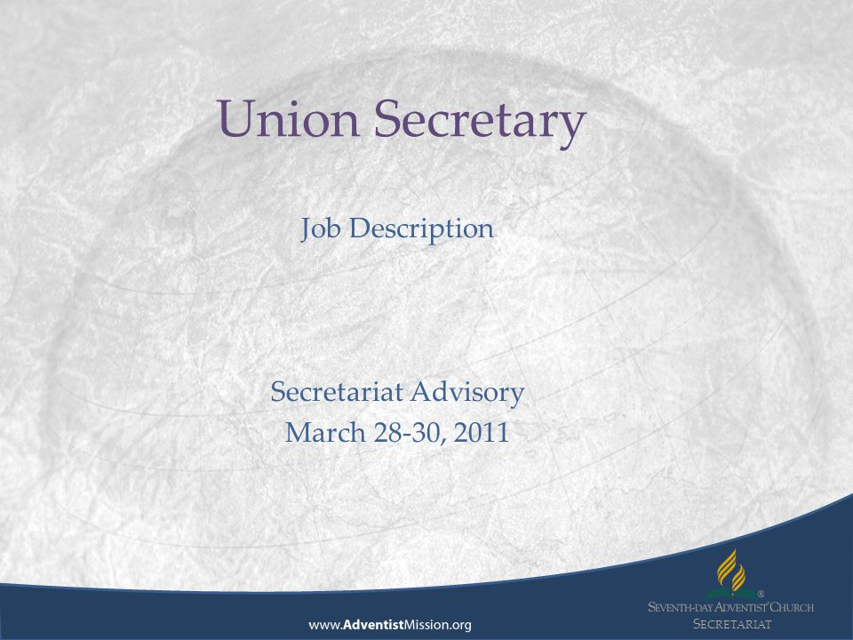 S ECRETARIAT Conference/Mission/Field Secretaries Seminar – Conduct seminars for secretaries of the conference/mission/fields.