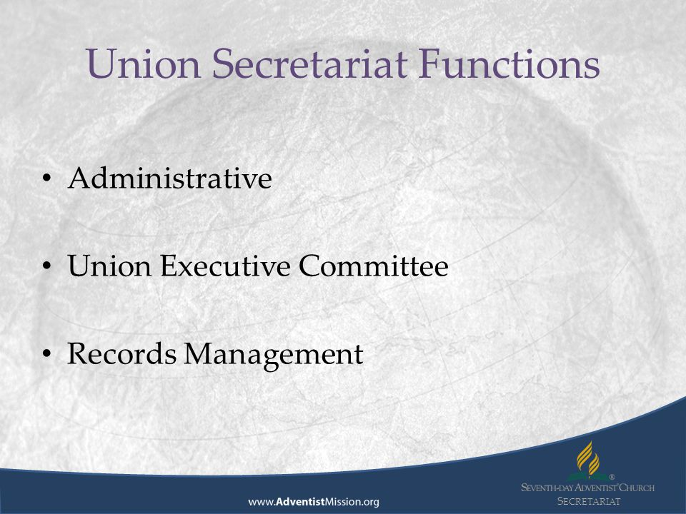S ECRETARIAT – The officers as a group, is the combined authority of the functions of the president, secretary and the treasurer – The officers are not substitutes for the committee, but have important functions in the leadership of the same, and in supervising the fulfillment of the actions taken.