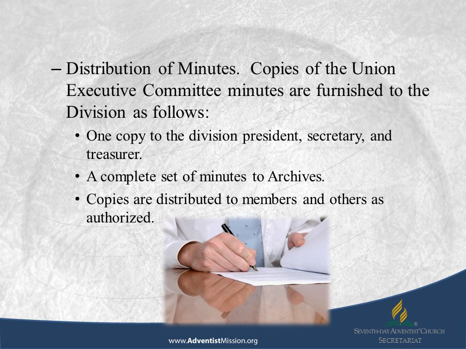 S ECRETARIAT – Distribution of Minutes. Copies of the Union Executive Committee minutes are furnished to the Division as follows: One copy to the divi