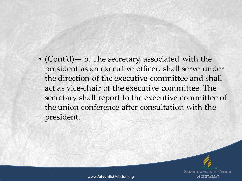 S ECRETARIAT – Maintains direct communication (e.g.