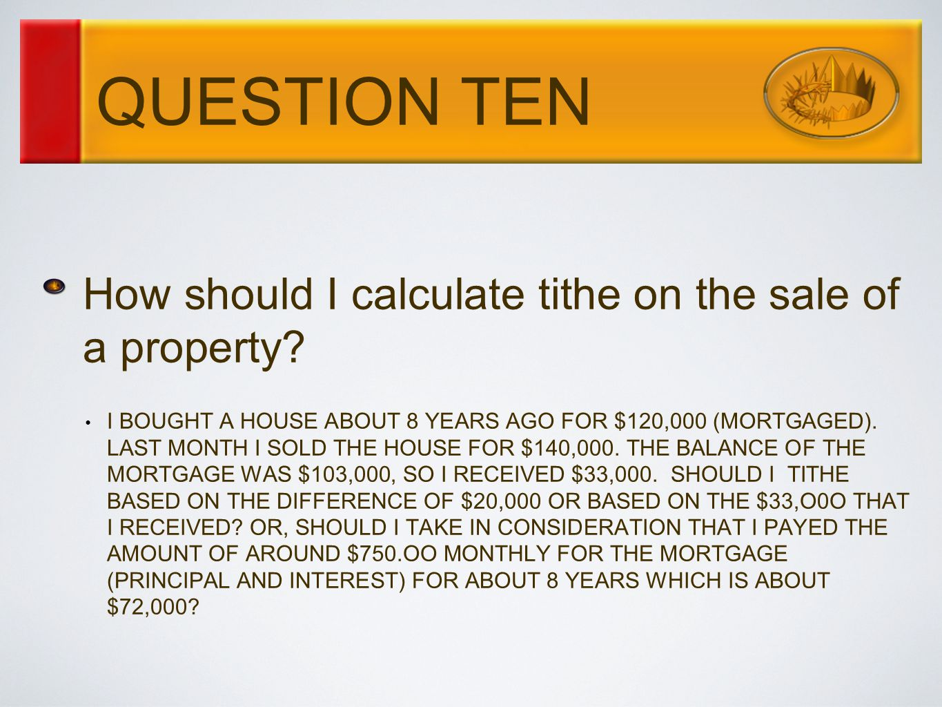 QUESTION TEN How should I calculate tithe on the sale of a property.