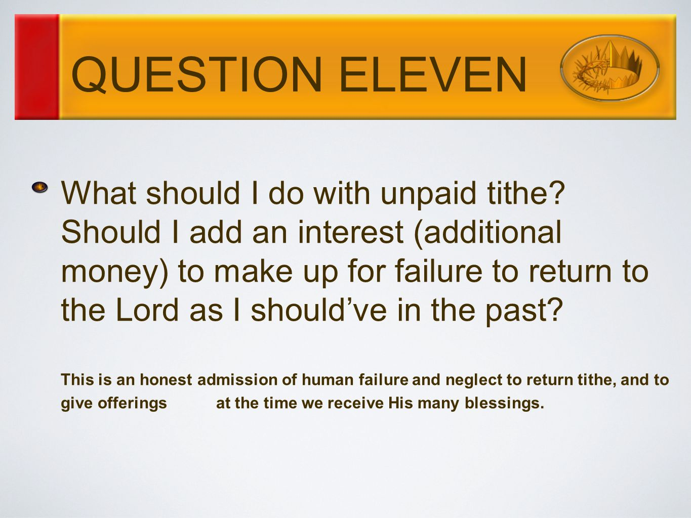 QUESTION ELEVEN What should I do with unpaid tithe.