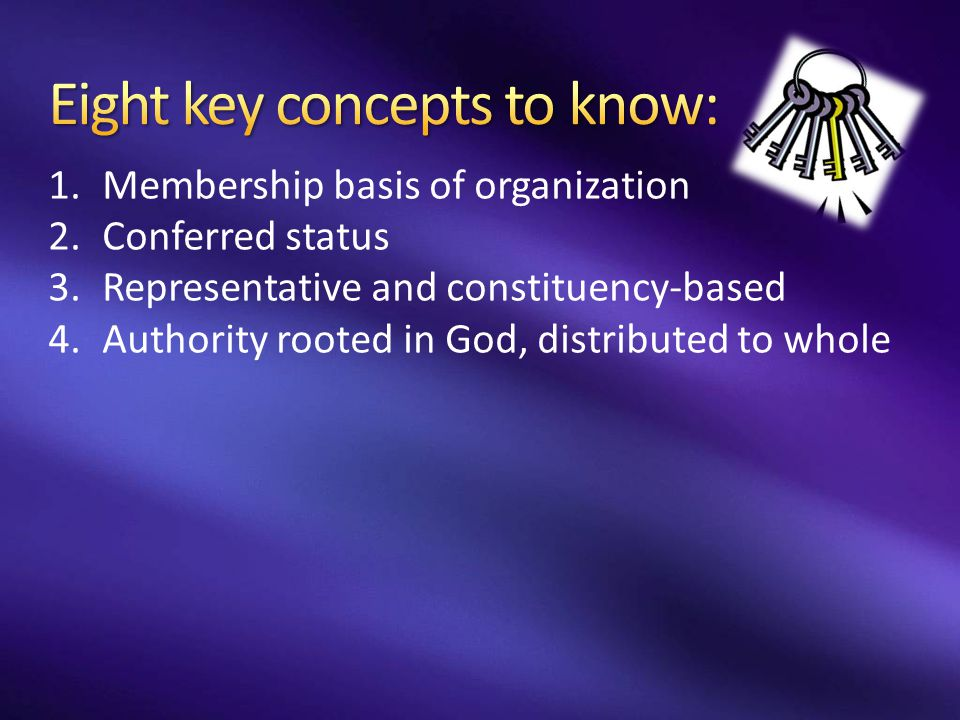 1.Membership basis of organization 2.Conferred status 3.Representative and constituency-based 4.Authority rooted in God, distributed to whole