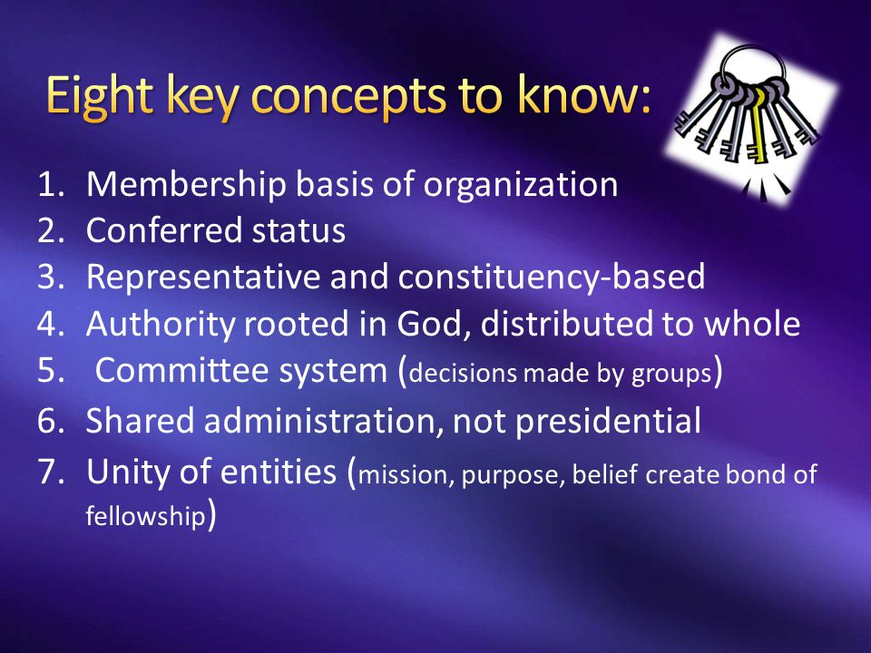 1.Membership basis of organization 2.Conferred status 3.Representative and constituency-based 4.Authority rooted in God, distributed to whole 5. Commi