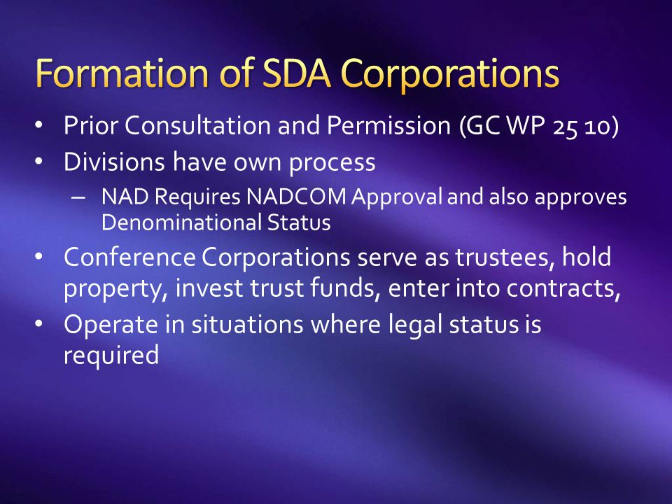Prior Consultation and Permission (GC WP 25 10) Divisions have own process – NAD Requires NADCOM Approval and also approves Denominational Status Conf