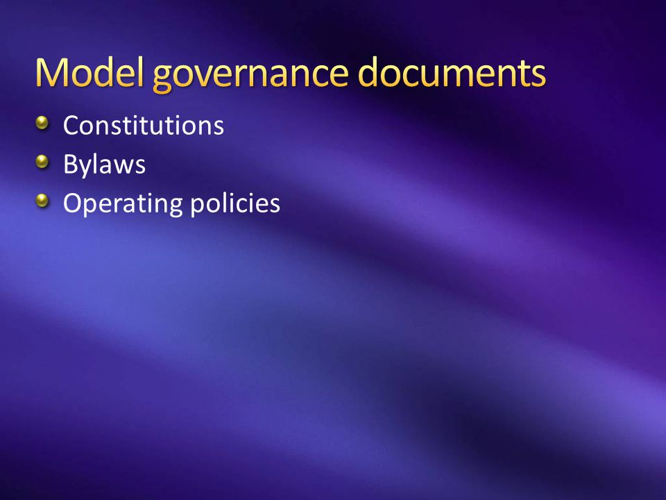 Constitutions Bylaws Operating policies
