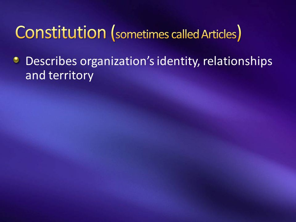 Describes organization's identity, relationships and territory