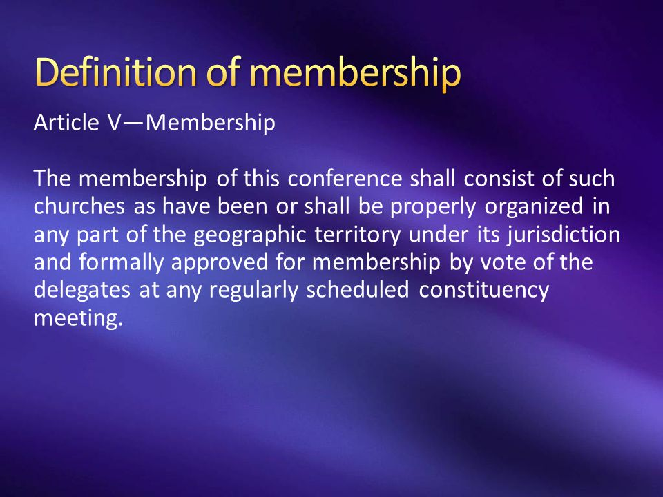 Article V—Membership The membership of this conference shall consist of such churches as have been or shall be properly organized in any part of the g