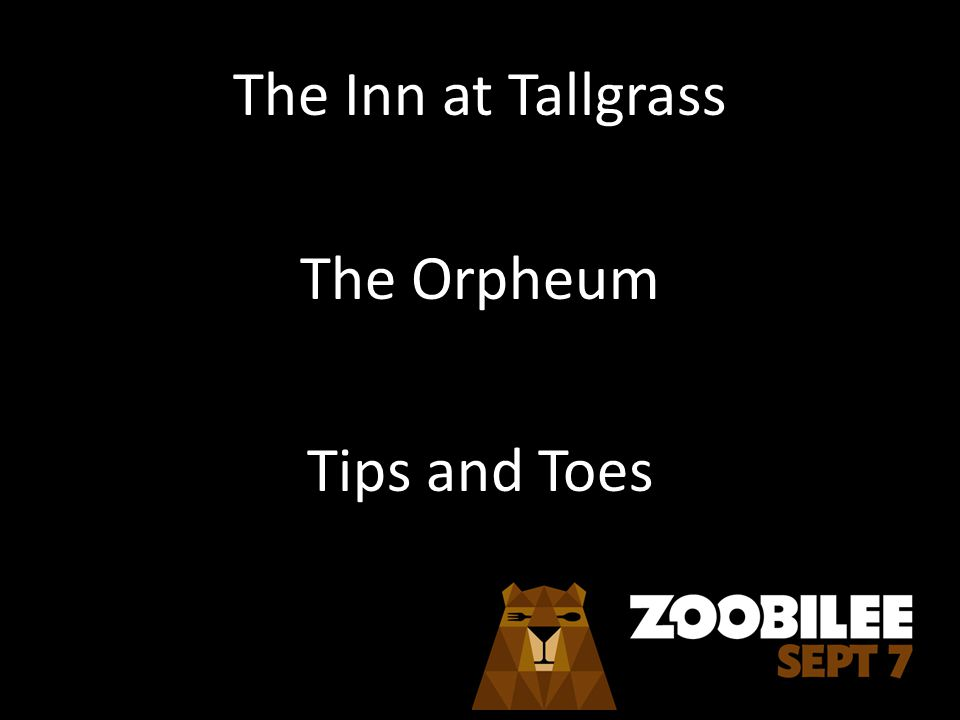 The Inn at Tallgrass The Orpheum Tips and Toes