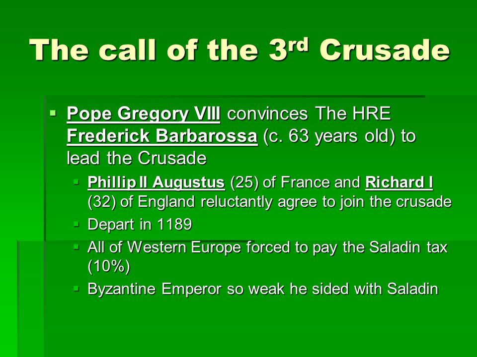 The call of the 3 rd Crusade  Pope Gregory VIII convinces The HRE Frederick Barbarossa (c.