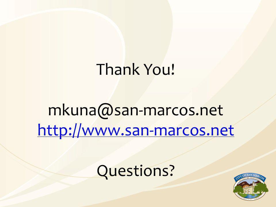 Thank You! mkuna@san-marcos.net http://www.san-marcos.net Questions? http://www.san-marcos.net