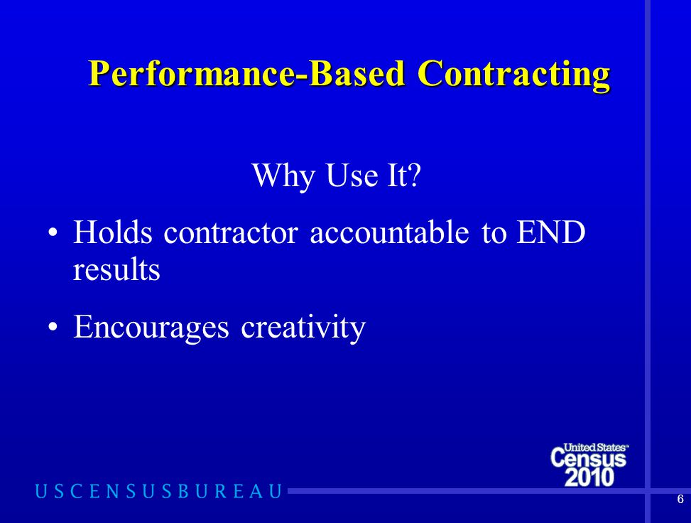 6 Performance-Based Contracting Why Use It.