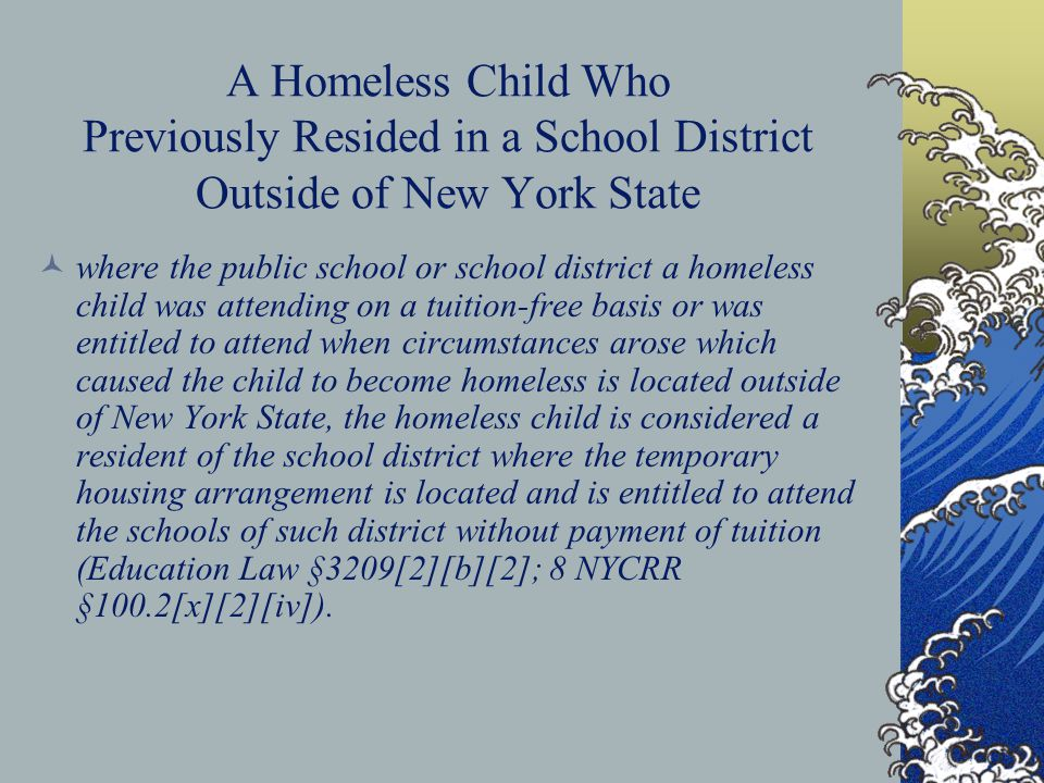 A Homeless Child Who Previously Resided in a School District Outside of New York State where the public school or school district a homeless child was