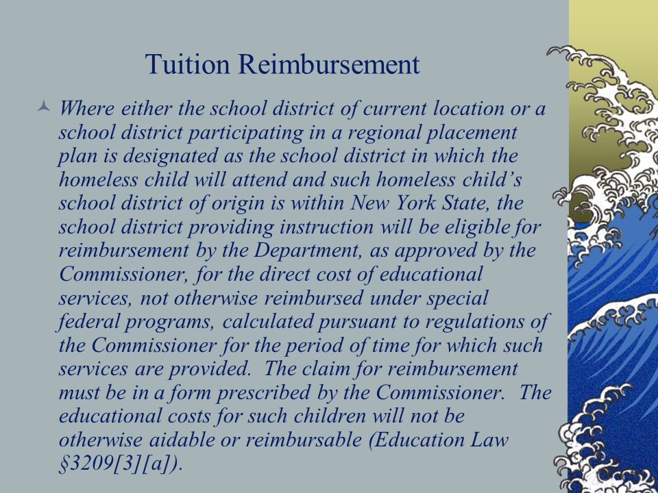 Tuition Reimbursement Where either the school district of current location or a school district participating in a regional placement plan is designat