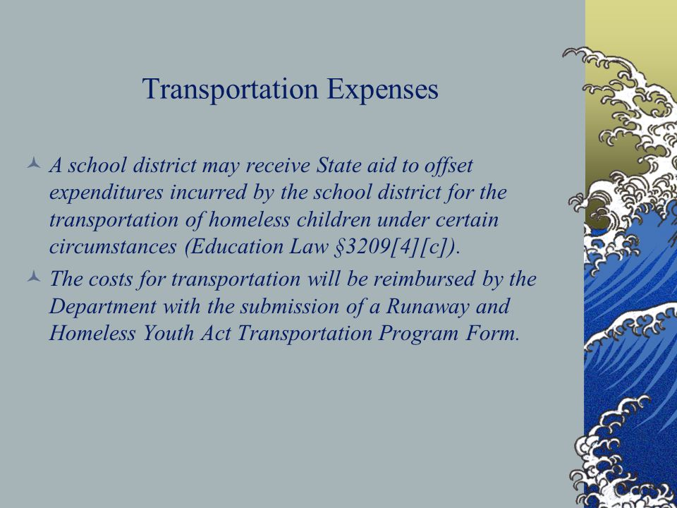 Transportation Expenses A school district may receive State aid to offset expenditures incurred by the school district for the transportation of homel