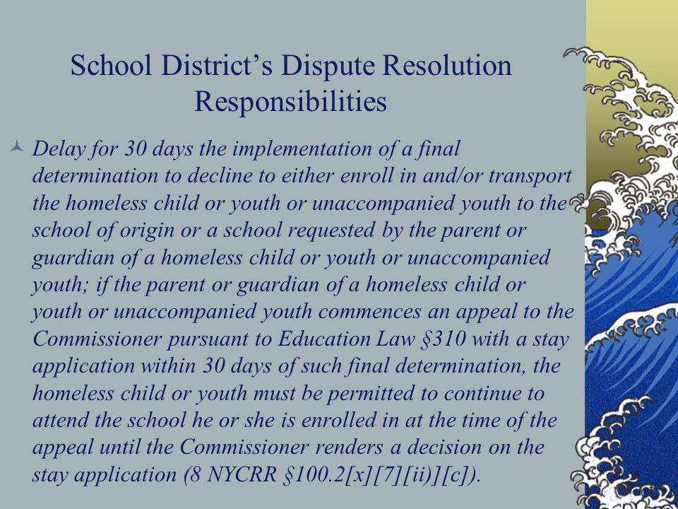 School District's Dispute Resolution Responsibilities Delay for 30 days the implementation of a final determination to decline to either enroll in and