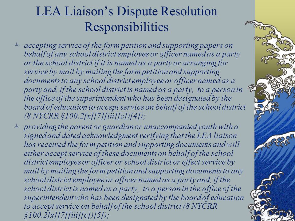 LEA Liaison's Dispute Resolution Responsibilities accepting service of the form petition and supporting papers on behalf of any school district employ