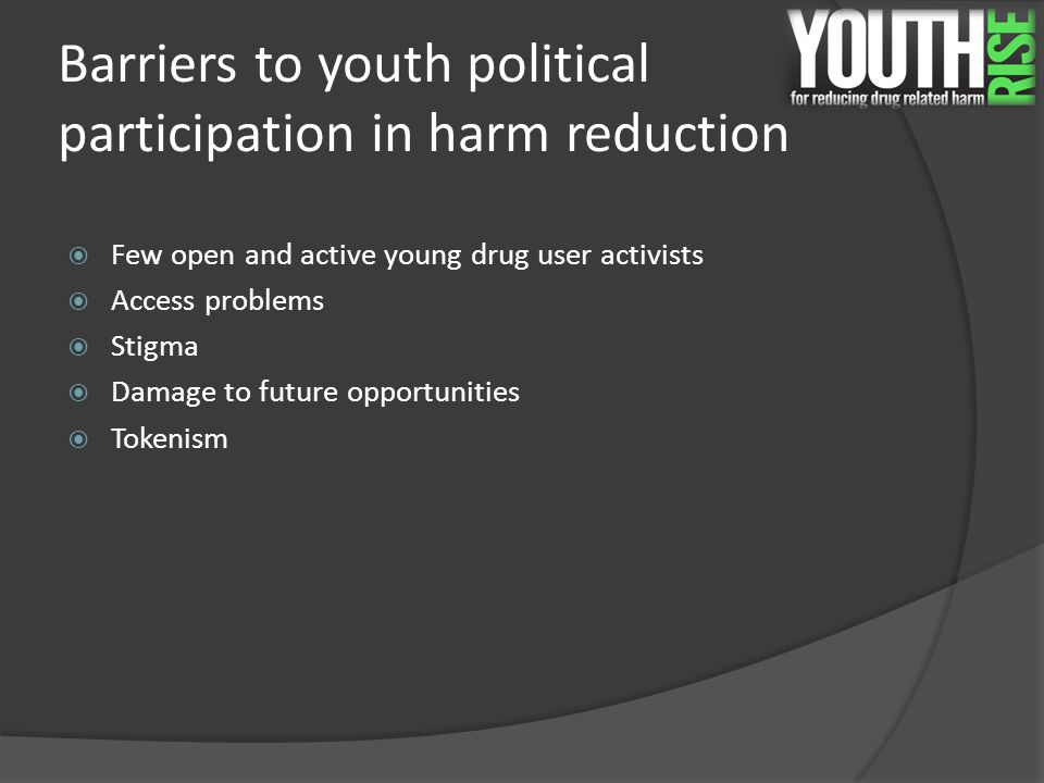 What we want  Remove the barriers to services  A comprehensive range of harm reduction services (for idu and non idu)  Engaging youth both in service design and implementation  Policy makers, donors, service providers who concentrate on HIV prevention to place much greater focus on young people who use drugs.