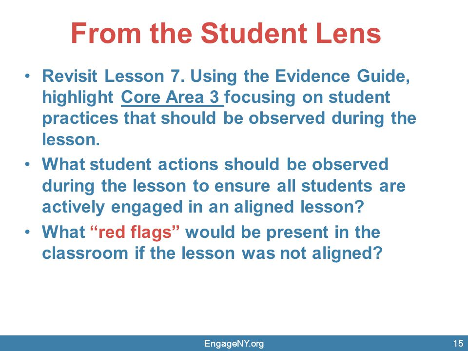 From the Student Lens Revisit Lesson 7. Using the Evidence Guide, highlight Core Area 3 focusing on student practices that should be observed during t