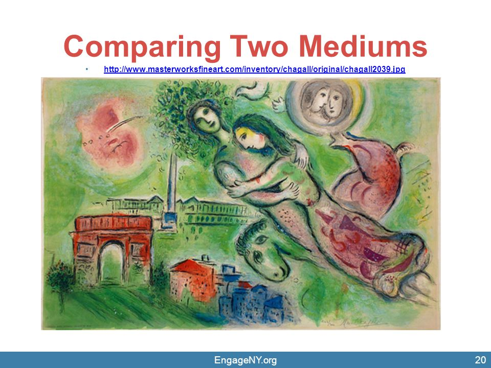 Comparing Two Mediums http://www.masterworksfineart.com/inventory/chagall/original/chagall2039.jpg EngageNY.org20