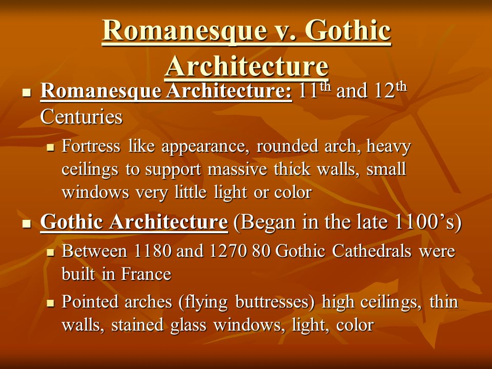 Romanesque v. Gothic Architecture Romanesque v.