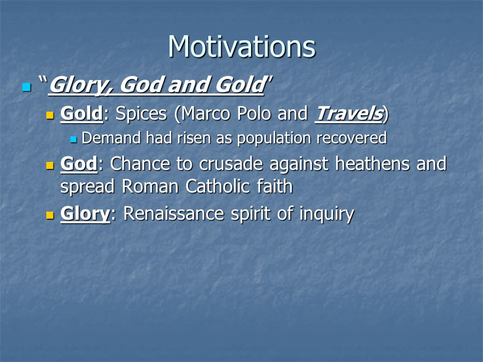 gold god glory essay @example essays god gold glory 1 pages 248 words god, glory, and gold was a phrase commonly used among the people that came to this country in those early days, they are the motives, or reasons that brought them here.