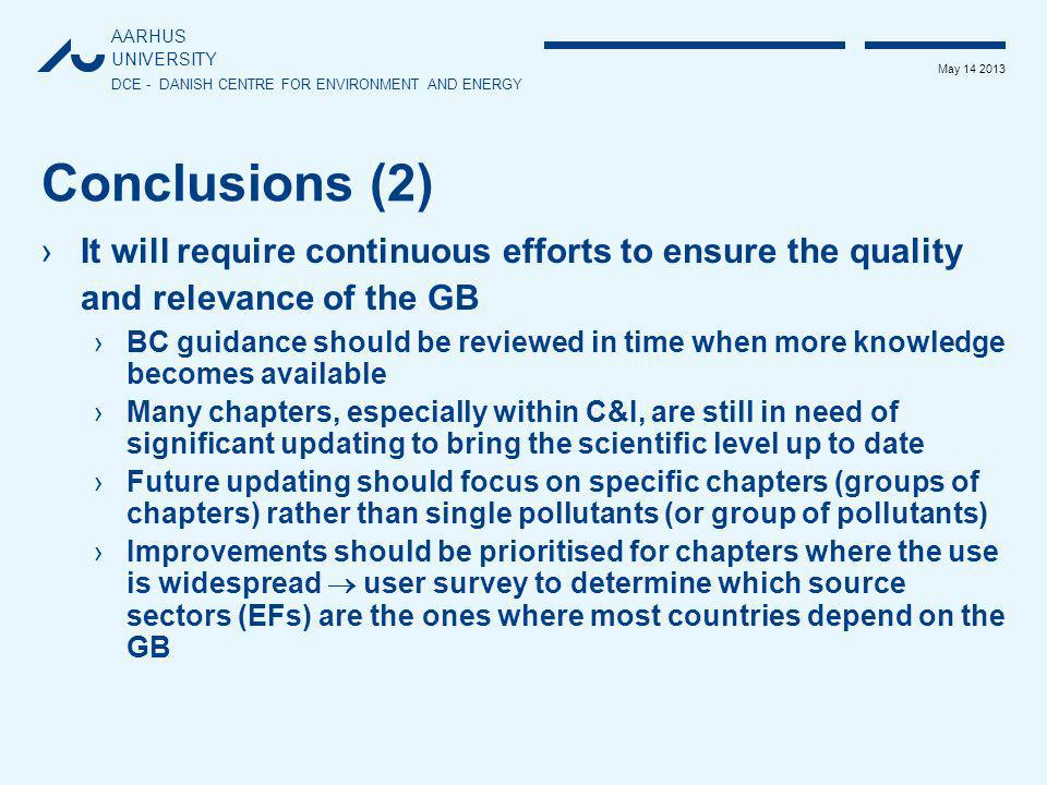 AARHUS UNIVERSITY DCE - DANISH CENTRE FOR ENVIRONMENT AND ENERGY May 14 2013 Conclusions (2) ›It will require continuous efforts to ensure the quality