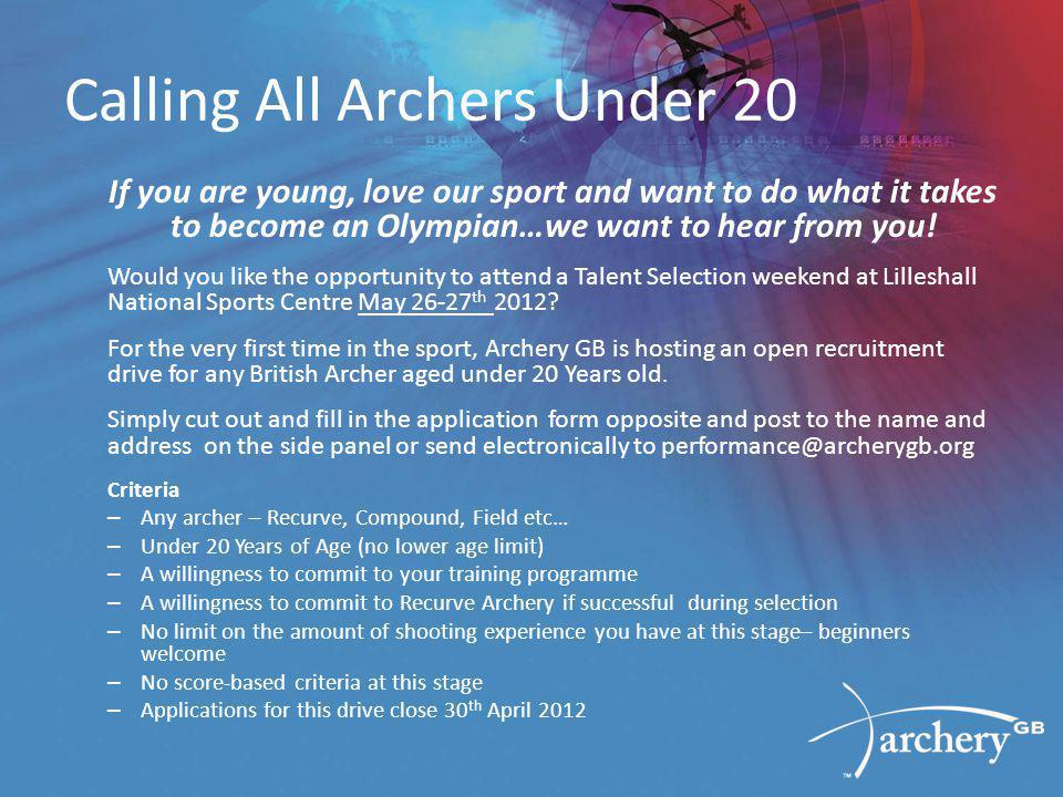 Calling All Archers Under 20 If you are young, love our sport and want to do what it takes to become an Olympian…we want to hear from you.