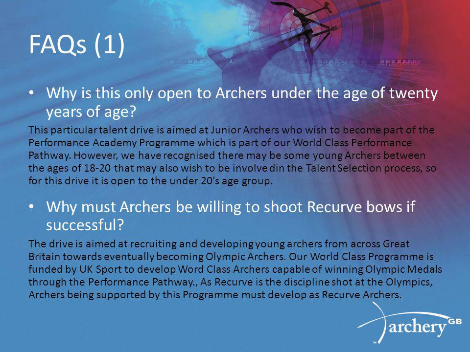 FAQs (1) Why is this only open to Archers under the age of twenty years of age.