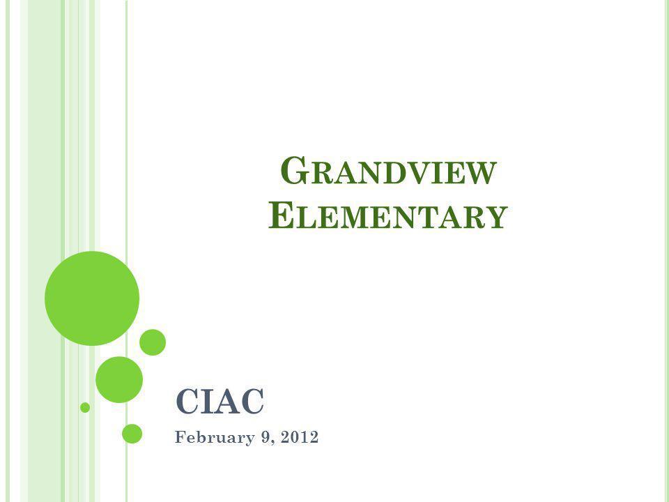 G RANDVIEW E LEMENTARY CIAC February 9, 2012