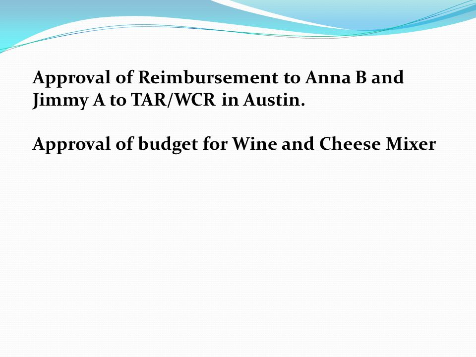 Approval of Reimbursement to Anna B and Jimmy A to TAR/WCR in Austin.