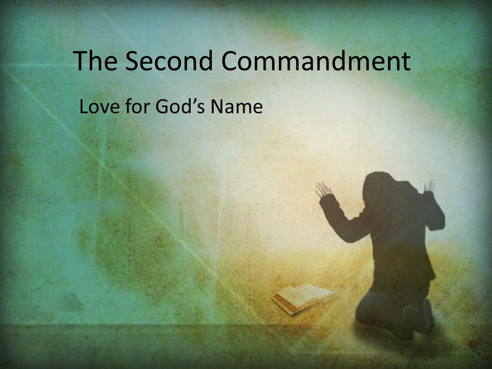 The Second Commandment Love for God's Name