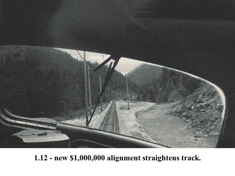 1.12 - new $1,000,000 alignment straightens track.
