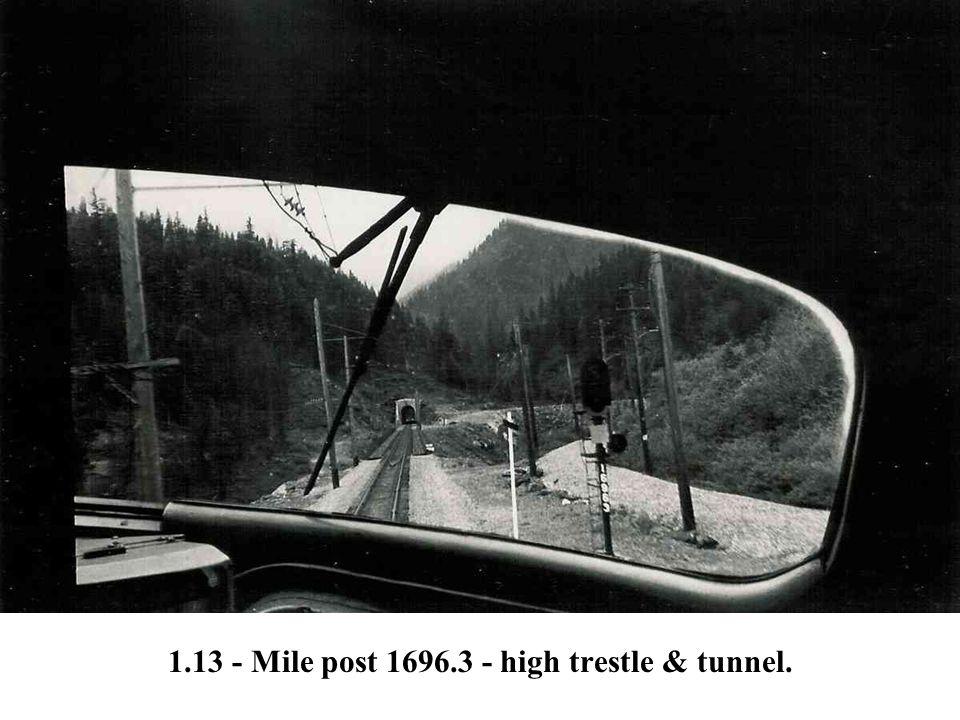 1.13 - Mile post 1696.3 - high trestle & tunnel.